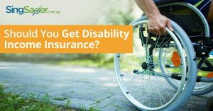 Does Every Singaporean Need Disability Income Insurance?