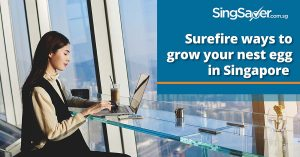 4 Safest Ways to Grow Your Retirement Nest Egg in Singapore