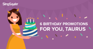 6 Birthday Promotions for You, Taurus