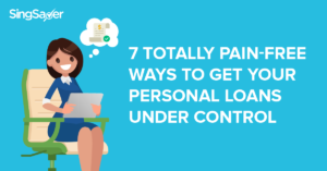 7 Totally Pain-free Ways to Get Your Personal Loans under Control