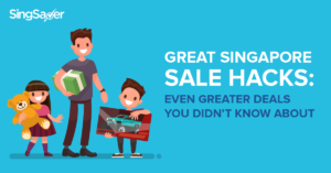 Great Singapore Sale Hacks: Even Greater Deals You Didn't Know About