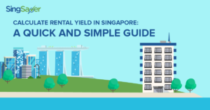 Calculate Rental Yield in Singapore: A Quick and Simple Guide