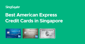 Best American Express Credit Cards In Singapore (2020)