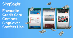 Favourite Credit Card Combinations To Max Out Cashback And Miles (As Used By SingSaver Staffers)