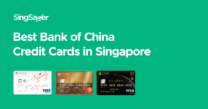 Best Bank Of China Credit Cards In Singapore (2020)