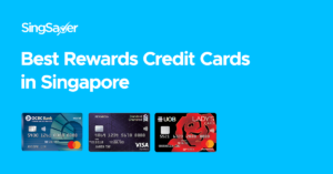 Best Rewards Credit Cards In Singapore (2021)