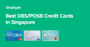 Best DBS/POSB Credit Cards In Singapore (2020)