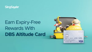 3 Ways DBS Altitude Card Is Still Your Go-To Miles Credit Card For The New Travel Norm