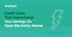 Credit Cards That Supercharge Your Savings On Open Electricity Market