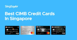 Best CIMB Credit Cards In Singapore (2021)