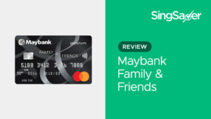 Maybank Family & Friends Review: 8% Cashback On Your Favourite Categories