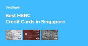Best HSBC Credit Cards In Singapore (2021)