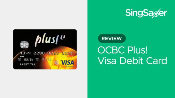 Debit Card Review: OCBC Plus! Visa Debit Card